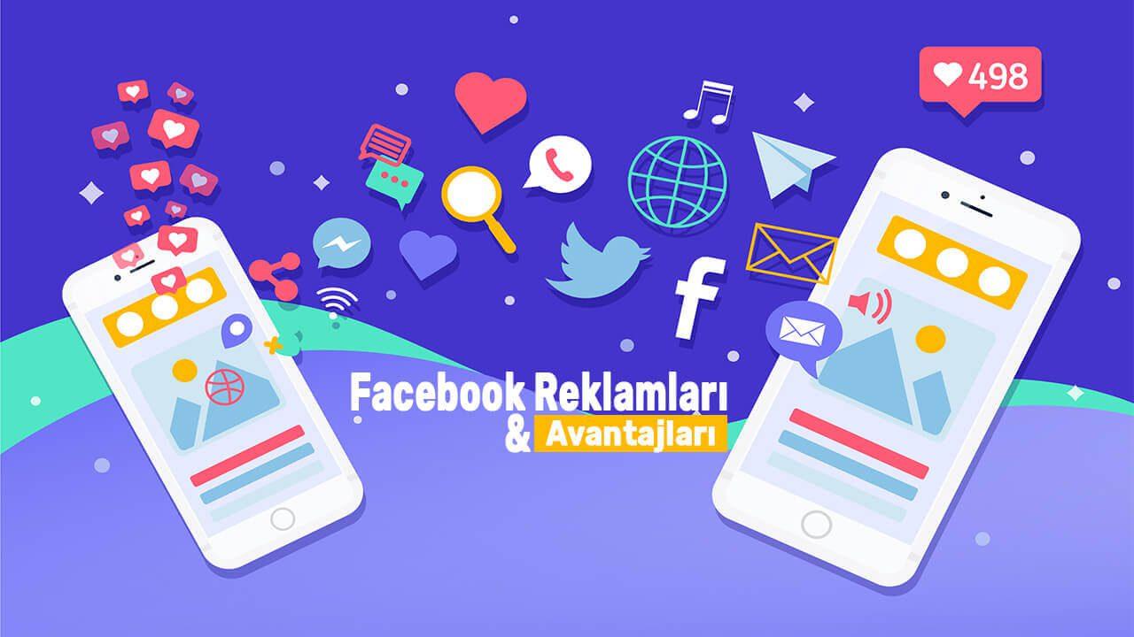 Facebook Reklamları ve Avantajları