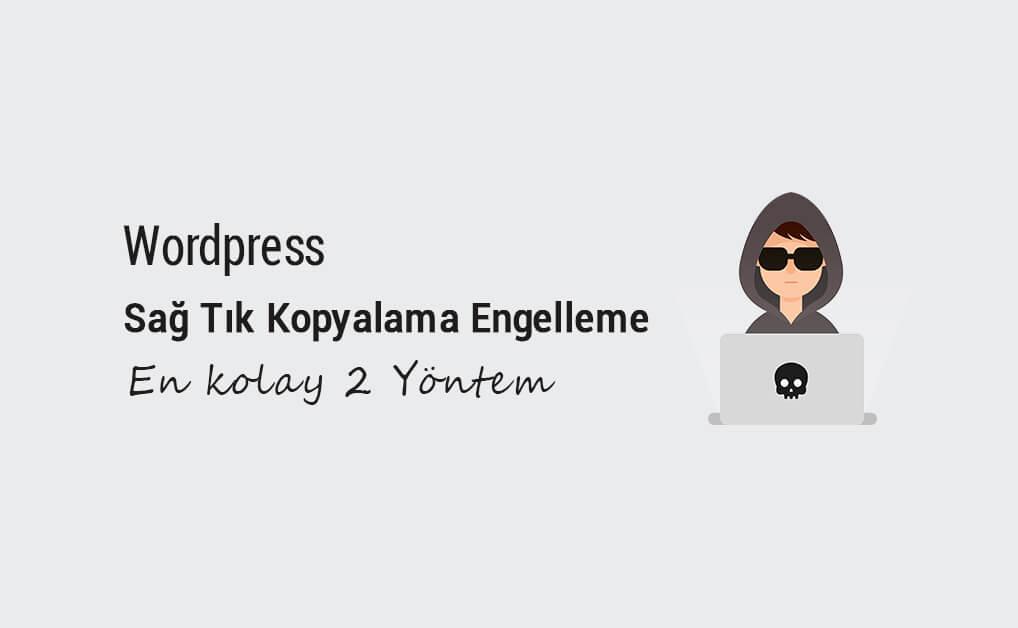 Wordpress Sağ Tık Kopyalama Engelleme