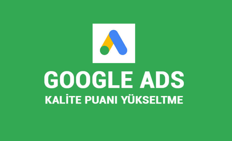 Google Ads Kalite Puanı Yükseltme