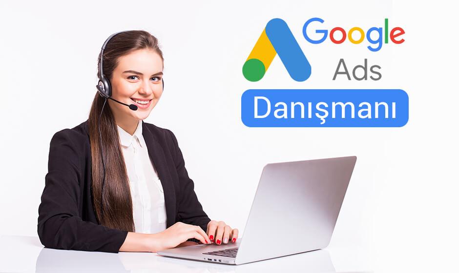 Google Ads Reklam Danışmanı | Google Adwords danışmanı